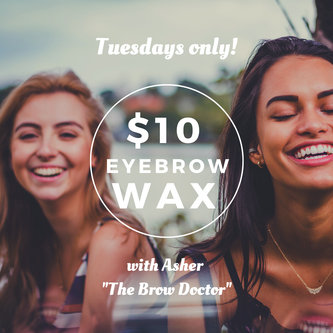 Tuesday Only! $10 eyebrow was with Asher