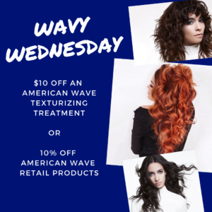 Wavy Wednesday - $10 off an American Wave texture service or 10% off American Wave retail products